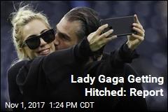 Lady Gaga Engaged: Report