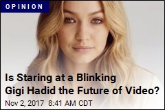 Is Staring at a Blinking Gigi Hadid the Future of Video?