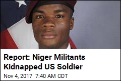 Report: Niger Militants Kidnapped US Soldier