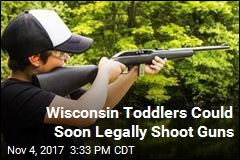 Wisconsin Toddlers Could Soon Legally Shoot Guns