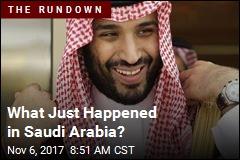 What Just Happened in Saudi Arabia?