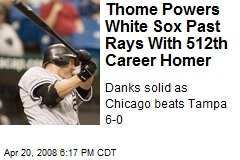 Thome Powers White Sox Past Rays With 512th Career Homer