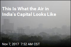 This Is What the Air in India's Capital Looks Like