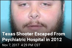 Texas Shooter Escaped From Psychiatric Hospital in 2012