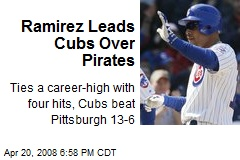 Ramirez Leads Cubs Over Pirates