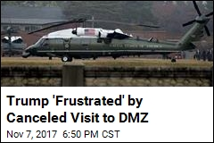 Trump 'Frustrated' by Cancelled Visit to DMZ