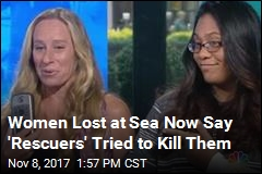 Women Lost at Sea: Actually, Fishing Vessel Tried to Kill Us
