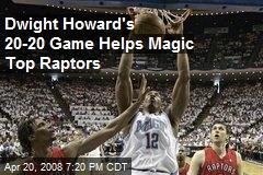 Dwight Howard's 20-20 Game Helps Magic Top Raptors