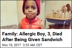 Family: Allergic Boy, 3, Died After Being Given Sandwich