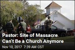 Pastor Wants to Demolish Church Attacked by Gunman