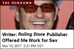 Writer: Rolling Stone Publisher Offered Me Work for Sex