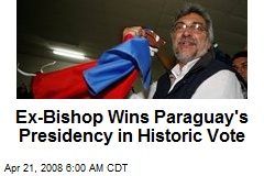 Ex-Bishop Wins Paraguay's Presidency in Historic Vote