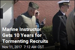 Marine Instructor Gets 10 Years for Tormenting Recruits