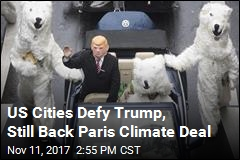 US Cities Defy Trump, Still Back Paris Climate Deal