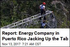 Report: Energy Company in Puerto Rico Jacking Up the Tab