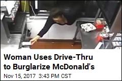 Woman Uses Drive-Thru to Burglarize McDonald's