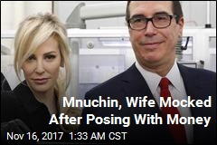 Mnuchin, Wife Mocked After Posing With Money