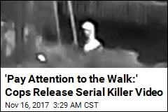 Cops Release New Video of Suspected Serial Killer