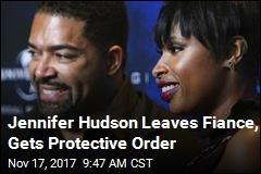 Jennifer Hudson Leaves Fiance, Gets Protective Order