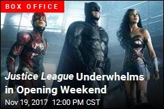 Justice League Underwhelms in Opening Weekend