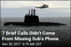 7 Brief Calls Didn't Come From Missing Sub's Phone