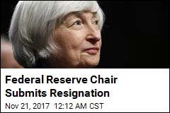 Federal Reserve Chair Submits Resignation