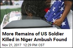 More Remains of US Soldier Killed in Niger Ambush Found