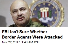 FBI Thinks Border Patrol Agent May Have Fallen to Death