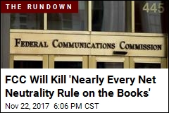 FCC Will Kill 'Nearly Every Net Neutrality Rule on the Books'