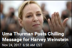 Uma Thurman Posts Chilling Message for Harvey Weinstein