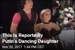 Putin's Daughter Is Apparently a Competitive Dancer