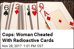Novel Cheating Method: Radioacative Cards