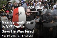 Nazi Sympathizer Loses Job After NYT Profile
