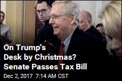 On Trump's Desk by Christmas? Senate Passes Tax Bill