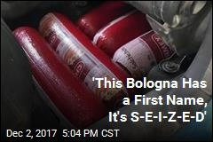 'This Bologna Has a First Name It's S-E-I-Z-E-D'