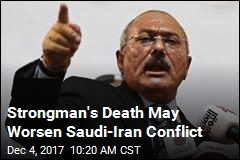 Strongman's Death May Worsen Saudi-Iran Conflict