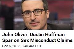 John Oliver, Dustin Hoffman Spar on Sex Misconduct Claims