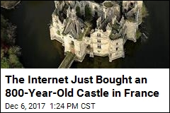 The Internet Just Bought an 800-Year-Old Castle in France