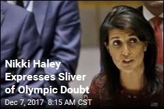 Nikki Haley: Sending Team USA to Olympics Not a 'Done Deal'