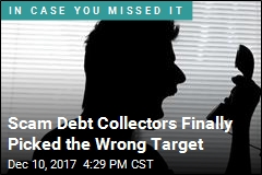 Scam Debt Collectors Finally Picked the Wrong Target