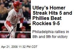 Utley's Homer Streak Hits 5 and Phillies Beat Rockies 9-5