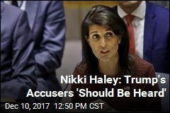 Nikki Haley Says Trump Accusers 'Should Be Heard'