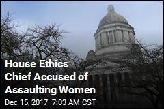 House Ethics Chief Accused of Assaulting Women