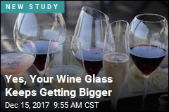 Our Love of Wine Has Grown. So Have Our Glasses