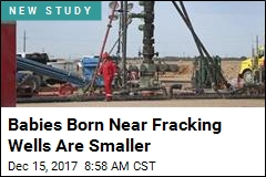 Babies Born Near Fracking Wells Are Smaller