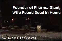Pharma Billionaire, Wife Die in 'Suspicious Circumstances'