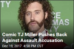 Comic TJ Miller Pushes Back Against Assault Accusation
