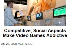 Competitive, Social Aspects Make Video Games Addictive