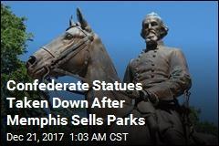 Confederate Statues Removed in Dramatic Night in Memphis