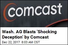 Wash. AG Blasts 'Shocking Deception' by Comcast